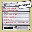 Dr Feelgood - Dr feelgood - bbc john peel session (22nd september 1977)