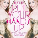 Kylie Minogue - Put your hands up (if you feel love) (the remixes)