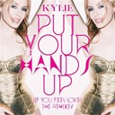 Kylie Minogue - Put your hands up (the remixes)
