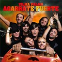 Vilma Palma E Vampiros - Agarrate fuerte