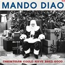 Mando Diao - Christmas could have been good