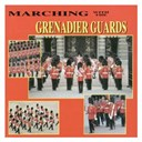 The Grenadier Guards Band - Marching with the grenadier guards