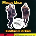 Mzwakhe Mbuli - Resistance is defence