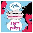 David Guetta - Ain't a party (feat. harrison) (extended)