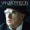 Van Morrison - Blue and green