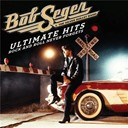 Bob Seger - Ultimate hits: rock and roll never forgets