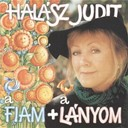 Judit Halasz - A fiam + a l&aacute;nyom
