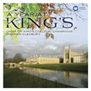 King's College Choir Of Cambridge / Stephen Cleobury - A year at king's