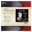 Maria Callas - Lyric & coloratura arias