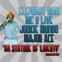 Elephant Man / Mc B Live Jookie Mundo Major Ace - Da stature of liberty (destruction mix) (destruction mix)