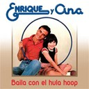 Enrique Y Ana - Baila con el hula-hop