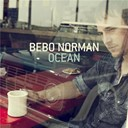 Bebo Norman - Ocean