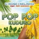 G Nose / Nelinho - Pop pop kuduro