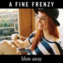A Fine Frenzy - Blow away