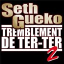 Seth Gueko - Tremblement de ter ter 2