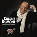 Charles Dumont - Platinum Charles Dumont