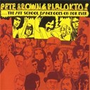 Pete Brown / Piblokto - Things may come and things may go, but the art school dance goes on forever