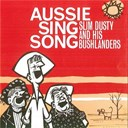 Bushlanders / Slim Dusty - Aussie sing song (remastered)