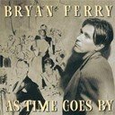 Bryan Ferry - As time goes by