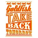 Goldfish - Take back tomorrow
