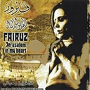 Fairuz - Jerusalem in my heart