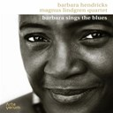 Barbara Hendricks / Magnus Lindgren Quartet - Barbara sings the blues