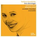 Barbara Hendricks / Love Derwinger / Swedish Chamber Ensemble - Melodies