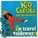 Kid Creole & The Coconuts - To travel sideways