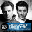 Dario D'attis / Jamie Lewis - Women in space (feat. charlie)
