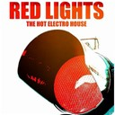 Athaualpa / Floorfilla / Gianluca Zunda / Href / Keejay Freak, Mo-Do / Lorenzo Ballerini / Manian / Mato Grosso / Nicola Fasano / Olli Dj / Paul Carpenter / Simone Pisapia / Steve Forest / Trip Brothaz - Red lights (the hot electro house)
