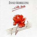 Ennio Morricone / Ennio Morricone, Edda Dell'orso / Ennio Morricone, Edda Dell'orso, I Cantori Moderni Di Alessandroni - Ennio Morricone - With Love