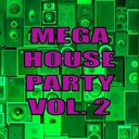 Afrikaner / Dj Herbie / Kay See / Lizzie Curious / Lysark / M.p. Sound Project / Max The Voice / Robbie Rivera / Sergio Mauri / Zunda Project - Mega house party vol. 2