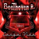 Beethoven R - Larga vida