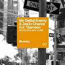 Jason Chance / My Digital Enemy - Whatever may come (feat. yasmeen)