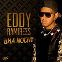 Eddy Ramirezs - Una noche
