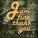 Jam Fine Thank You - ??????????? (??? ????? ?????)