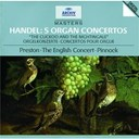 George Frederic Haendel / Simon Preston / The English Concert / Trevor Pinnock - Handel: 5 organ concertos hwv 290, 295, 308, 309, 310