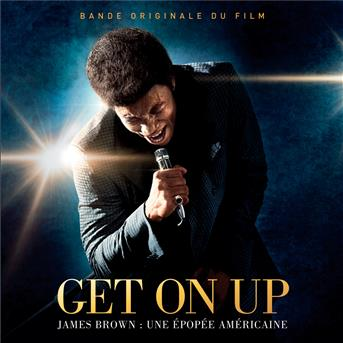 Ben L'oncle Soul / J Top's Orchestra / James Brown / Mat Bastard / The Famous Flames / The J.b.'s / Yseult - Get on up - the james brown story