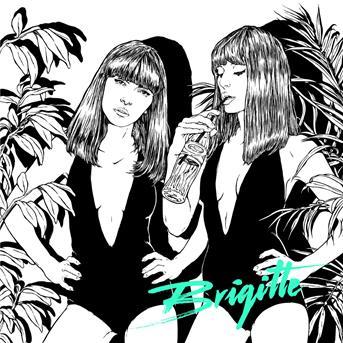 Brigitte - A bouche que veux-tu