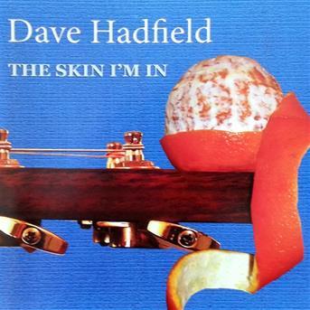 Dave Hadfield, Chris Hadfield - The skin i'm in